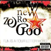 New Zero God - Fun Is A Four Letter Word (2010)