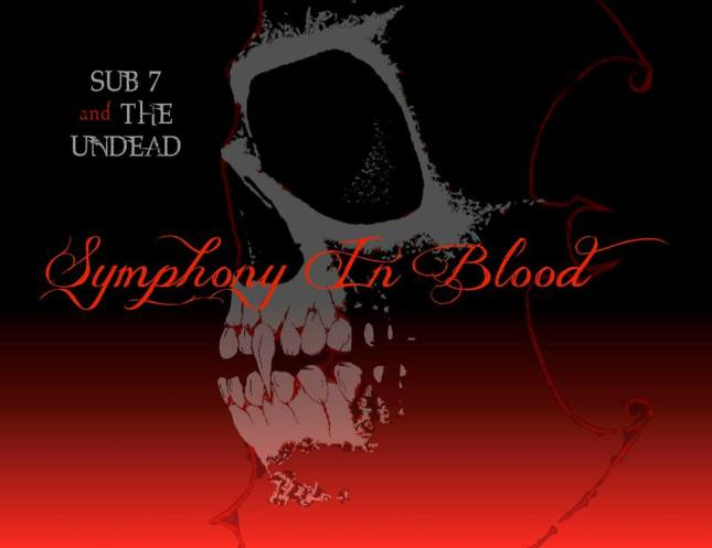 Sub 7 and The Undead - Symphony In Blood