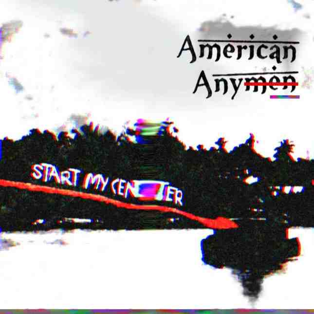 American Anymen - Start My Center (cover)