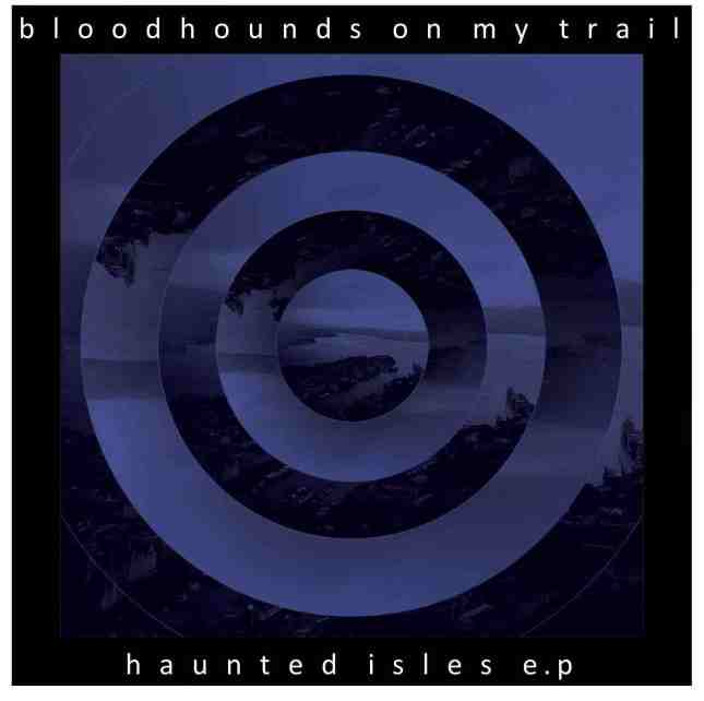 bloodhounds-on-my-trail-haunted-isles-cover
